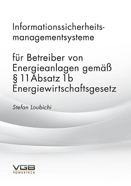 Informationssicherheitsmanagementsysteme  für Betreiber von Energieanlagen gemäß §11Absatz1b Energiewirtschaftsgesetz