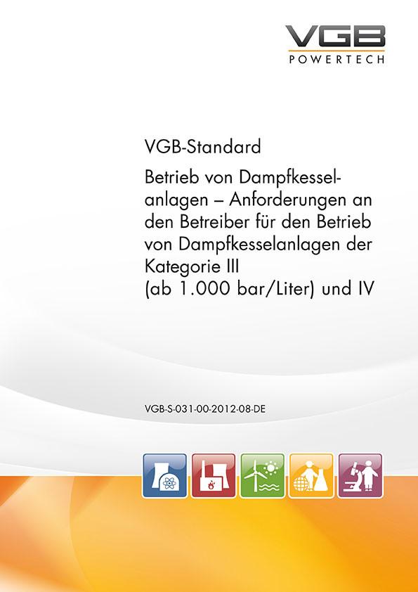 Betrieb von Dampfkesselanlagen Anforderungen an den Betreiber für den Betrieb von Dampfkesselanlagen der Kategorie III  (ab 1.000 bar/Liter) und IV