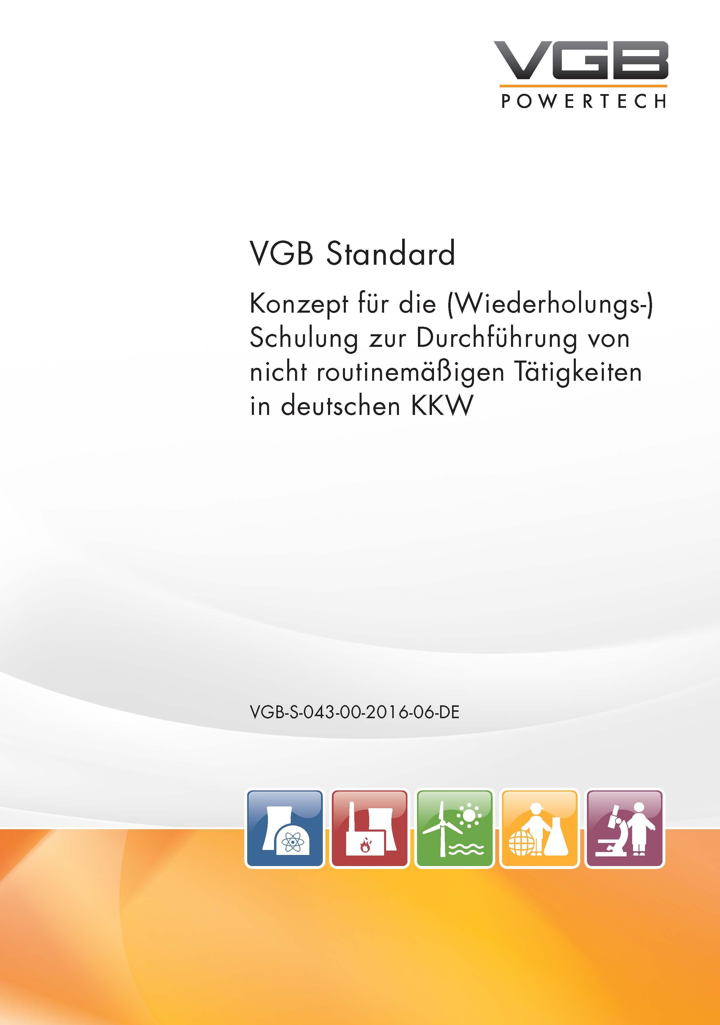 Konzept für die (Wiederholungs-)Schulung zur Durchführung von nicht routinemäßigen Tätigkeiten in deutschen KKW - eBook