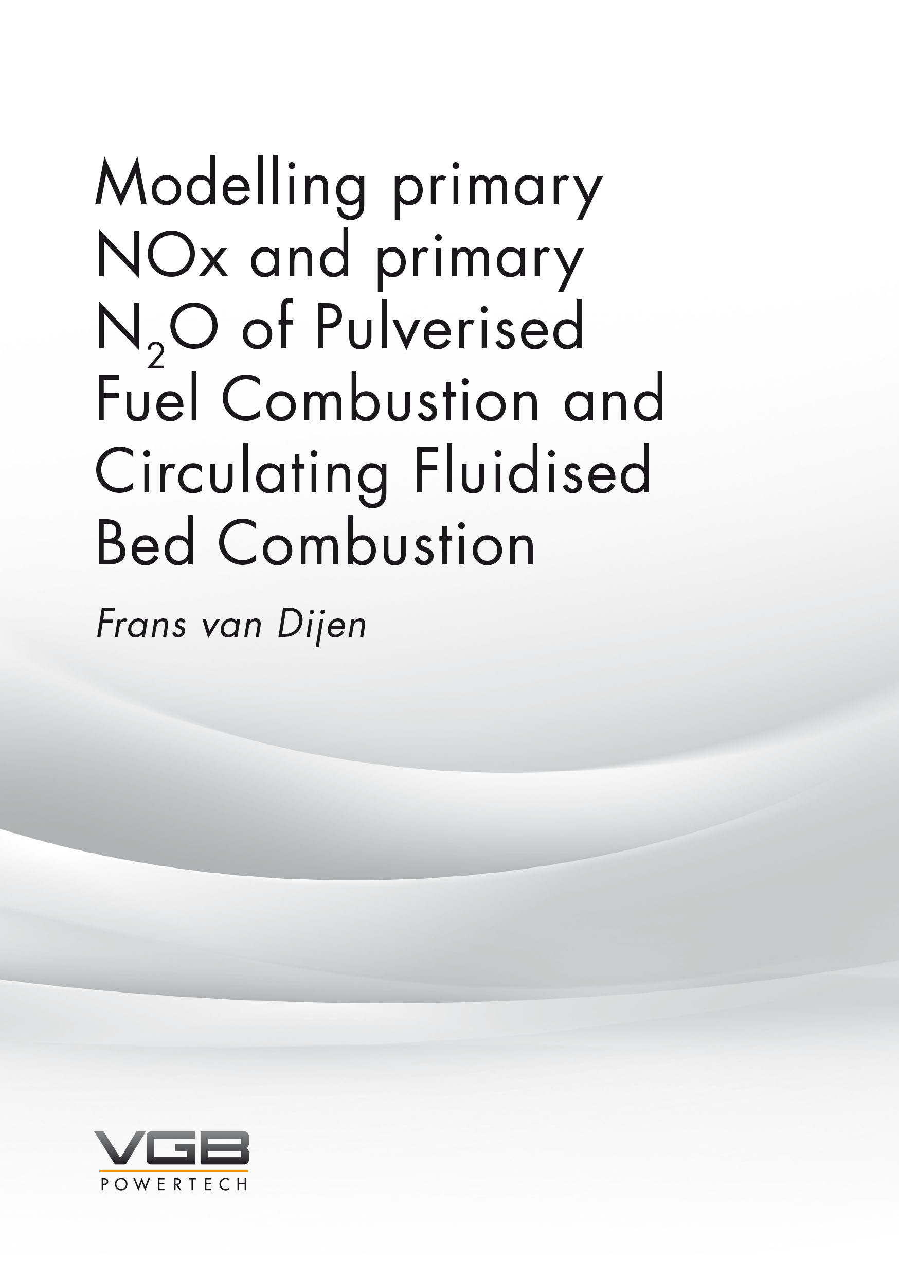 Modelling primary NOx and primary N2O of Pulverised, Fuel Combustion and Circulating Fluidised Bed Combustion (Frans van Dijen)