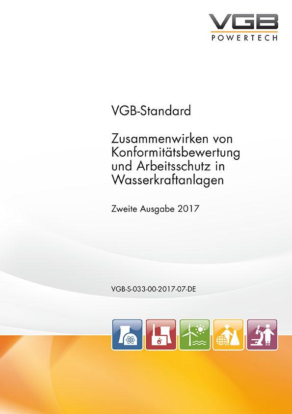 Zusammenwirken von Konformitätsbewertung und Arbeitsschutz in Wasserkraftanlagen - Zweite Ausgabe 2017