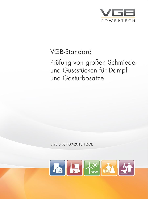 Prüfung von großen Schmiede- und Gussstücken für Dampf- und Gasturbosätze